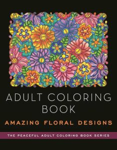 ADULT COLORING BOOK: AMAZING FLORAL DESIGNS - G. Ahrens Kathy