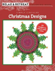 RELAX AND RETREAT COLORING BOOK: SIMPLY CIRCULAR CHRISTMAS DESIGNS