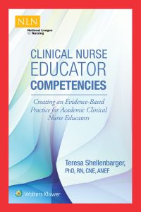 CLINICAL NURSE EDUCATOR COMPETENCIES - Shellenbarger Teresa