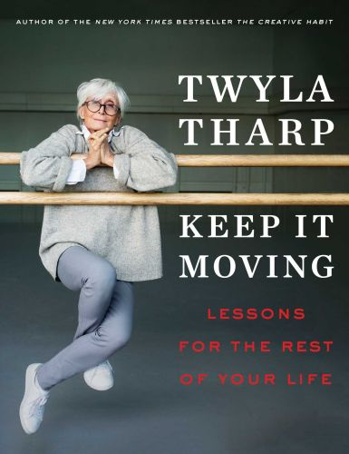 KEEP IT MOVING - Tharp Twyla