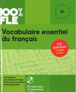100% FLE VOCABULAIRE ESSENTIEL DU FRANCAIS B1 + CD MP3 - Caroline Sperandio