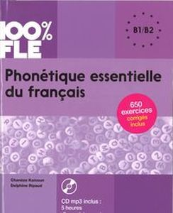 100% FLE PHONETIQUE ESSENTIELLE DU FRANCAIS B1/B2 + CD MP3 - Delphine Ripaud