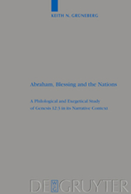 ABRAHAM BLESSING AND THE NATIONS - N. Grneberg Keith