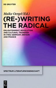 (RE)WRITING THE RADICAL - Oergel Maike