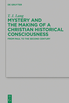 MYSTERY AND THE MAKING OF A CHRISTIAN HISTORICAL CONSCIOUSNESS - J. Lang T.