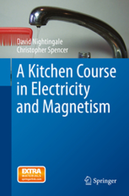 A KITCHEN COURSE IN ELECTRICITY AND MAGNETISM -  Nightingale