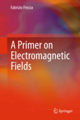 A PRIMER ON ELECTROMAGNETIC FIELDS -  Frezza