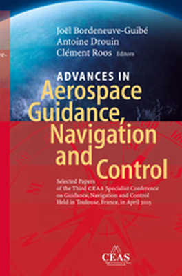 ADVANCES IN AEROSPACE GUIDANCE, NAVIGATION AND CONTROL -  Bordeneuve-Guibę