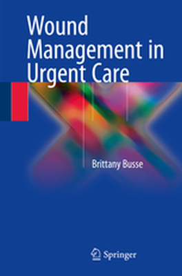 WOUND MANAGEMENT IN URGENT CARE -  Busse