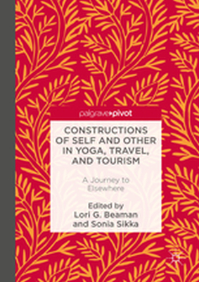 CONSTRUCTIONS OF SELF AND OTHER IN YOGA, TRAVEL, AND TOURISM -  Beaman