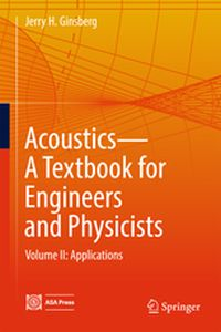 ACOUSTICS-A TEXTBOOK FOR ENGINEERS AND PHYSICISTS -  Ginsberg
