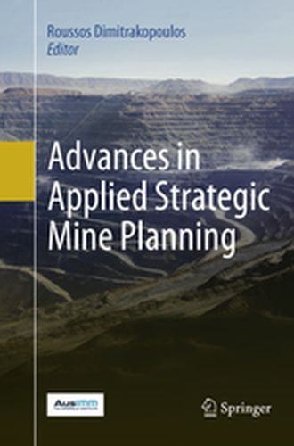 ADVANCES IN APPLIED STRATEGIC MINE PLANNING -  Dimitrakopoulos