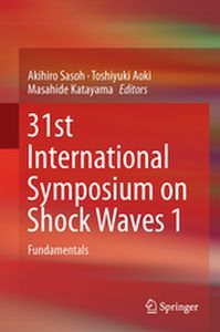 31ST INTERNATIONAL SYMPOSIUM ON SHOCK WAVES 1 -  Sasoh
