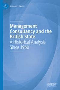 MANAGEMENT CONSULTANCY AND THE BRITISH STATE -  Weiss