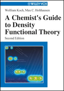 A CHEMIST′:S GUIDE TO DENSITY FUNCTIONAL THEORY - Koch Wolfram