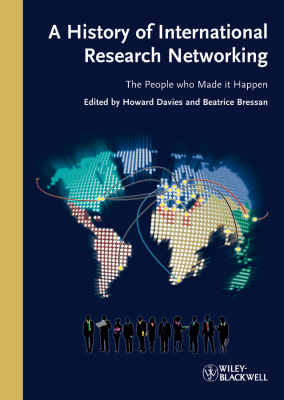 A HISTORY OF INTERNATIONAL RESEARCH NETWORKING - Davies Howard