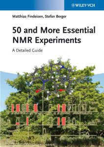 50 AND MORE ESSENTIAL NMR EXPERIMENTS - Findeisen Matthias