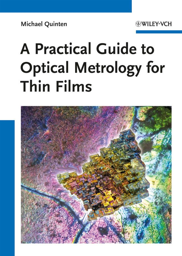 A PRACTICAL GUIDE TO OPTICAL METROLOGY FOR THIN FILMS - Quinten Michael
