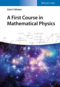 A FIRST COURSE IN MATHEMATICAL PHYSICS - T. Whelan Colm