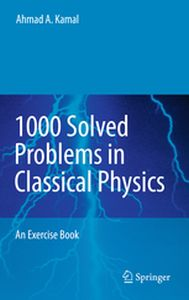 1000 SOLVED PROBLEMS IN CLASSICAL PHYSICS -  Kamal