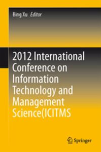 2012 INTERNATIONAL CONFERENCE ON INFORMATION TECHNOLOGY AND MANAGEMENT SCIENCE(I -  Xu