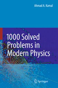 1000 SOLVED PROBLEMS IN MODERN PHYSICS -  Kamal