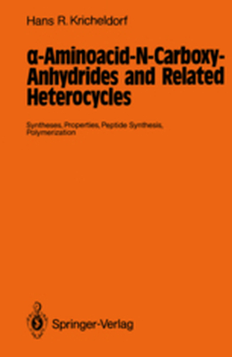 -AMINOACID-N-CARBOXY-ANHYDRIDES AND RELATED HETEROCYCLES -  Kricheldorf