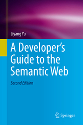 A DEVELOPERS GUIDE TO THE SEMANTIC WEB -  Yu