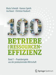 100 BETRIEBE FR RESSOURCENEFFIZIENZ - BAND 1 - For Industrial Ecolo Institute