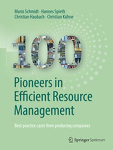 100 PIONEERS IN EFFICIENT RESOURCE MANAGEMENT - For Industrial Ecolo Institute