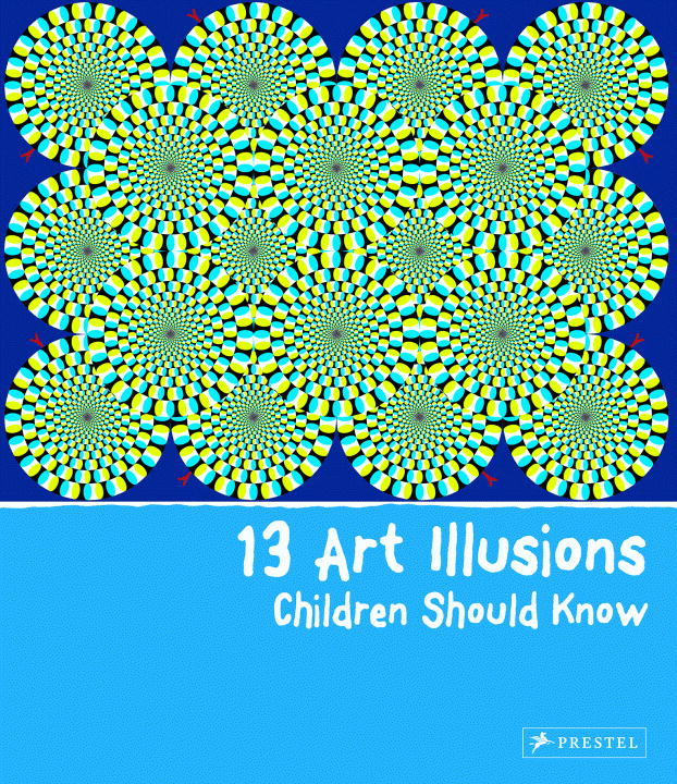 13 ART ILLUSIONS CHILDREN SHOULD KNOW - Silke Vry