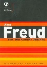 EGO I MECHANIZMY OBRONNE - Anna Freud