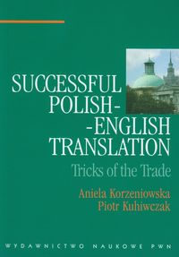 SUCCESSFUL POLISH-ENGLISH TRANSLATION - Piotr Kuhiwczak