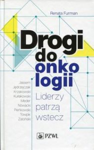 DROGI DO ONKOLOGII - Renata Furman