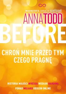 BEFORE CHROŃ MNIE PRZED TYM CZEGO PRAGNĘ AFTER TOM 5 - Anna Todd