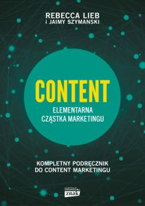 CONTENT ELEMENTARNA CZĄSTKA MARKETINGU - Rebecca Lieb