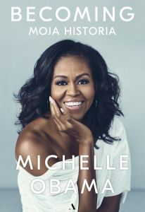 BECOMING MOJA HISTORIA MICHELLE OBAMA - MICHELLE OBAMA
