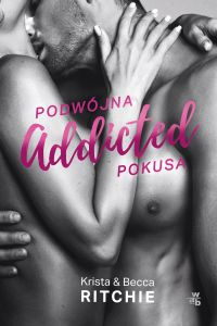ADDICTED PODWÓJNA POKUSA TOM 2 - Becca Ritchie