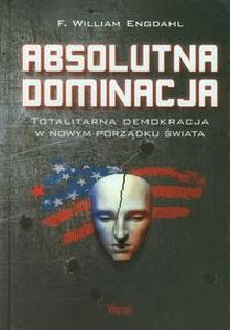 ABSOLUTNA DOMINACJA - F. William Engdahl