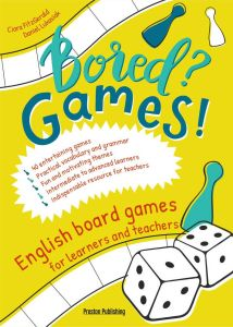 BORED? GAMES ENGLISH BOARD GAMES FOR LEARNERS AND TEACHERS GRY DO NAUKI ANGIELSKIEGO - Ciara Fitzgerald