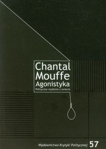AGONISTYKA - Chantal Mouffe