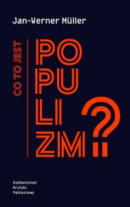 CO TO JEST POPULIZM? - Jan-Werner Mller