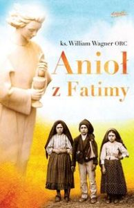ANIOŁ Z FATIMY - William Wagner