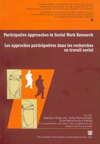 PARTICIPATIVE APPROACHES IN SOCIAL WORK RESEARCH LES APPROCHES PARTICIPATIVES DANS LES RECHERCHES EN TRAVAIL SOCIAL