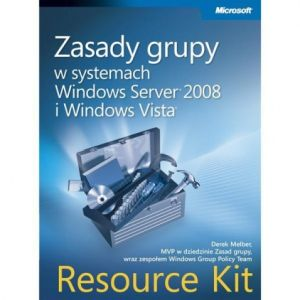 ZASADY GRUPY W SYSTEMACH WINDOWS SERVER 2008 I.WINDOWS VISTA: RESOURCE KIT - Melber Derek
