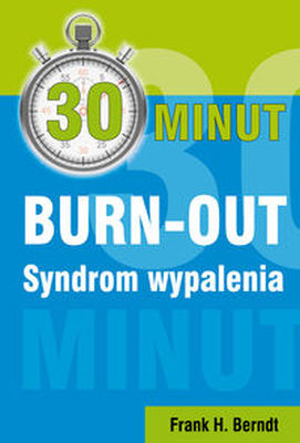 30 MINUT BURN-OUT SYNDROM WYPALENIA - Frank H Berndt
