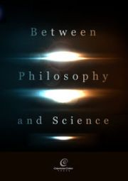 BETWEEN PHILOSOPHY AND SCIENCE
