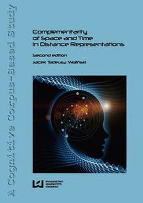 COMPLEMENTARITY OF SPACE AND TIME IN DISTANCE REPRESETATIONS - Jacek Tadeusz Waliński