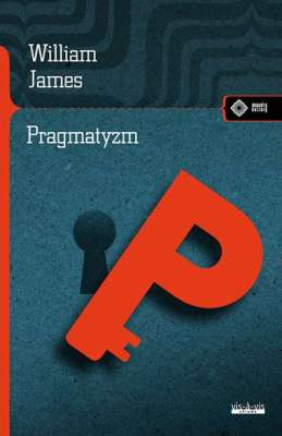 PRAGMATYZM - William James