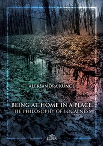 BEING AT HOME IN A PLACE - Aleksandra Kunce